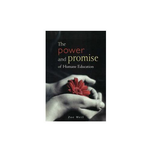 Power and Promise of Humane Education (9780865715127)