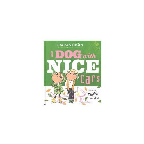 Charlie and Lola: A Dog With Nice Ears (9781408346136)