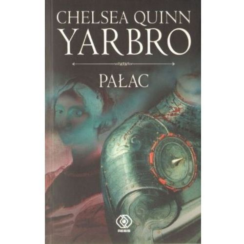 PAŁAC CYKL O HRABIM SAINT- GERMAIN TOM 2 Chelsea Quinn Yarbro (9788375103205)