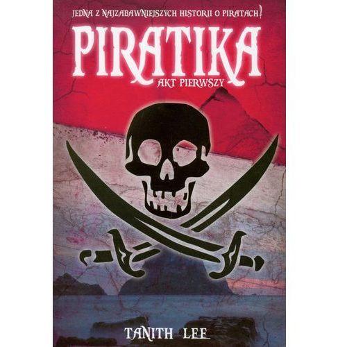PIRATIKA AKT PIERWSZY Tanith Lee (9788360010907)