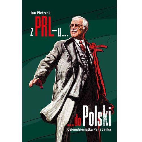 Z PRL-u do Polski. Osiemdziesiątka Pana Janka. Darmowy odbiór w niemal 100 księgarniach! (2017)