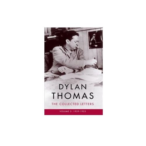Dylan Thomas: The Collected Letters Volume 2 (9781474608008)