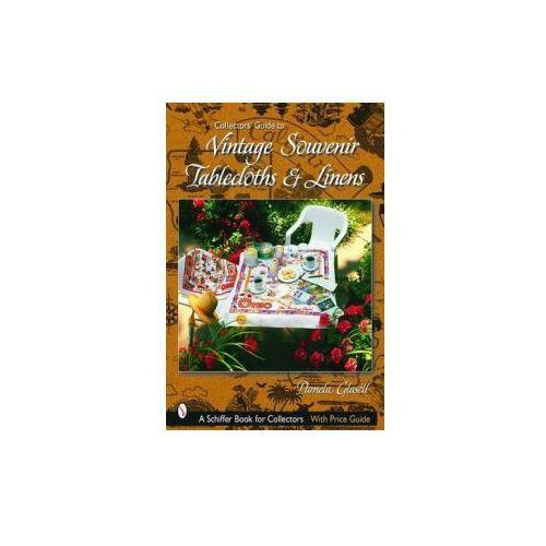 Collectors' Guide to Vintage Souvenir Tablecloths and Linens (9780764319785)