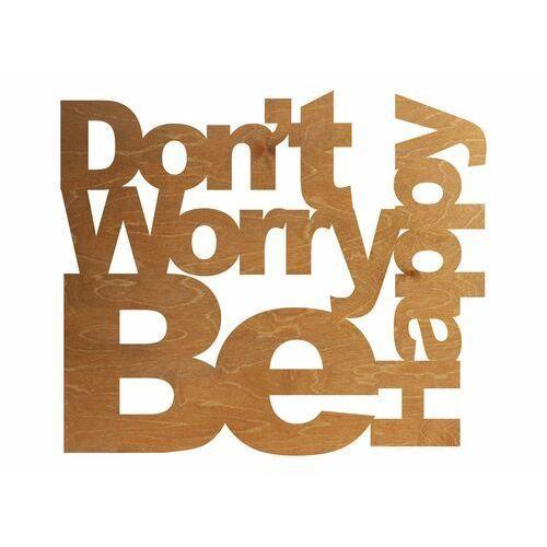 Dekoracja drewniana napis na ścianę Don't Worry Be Happy - 4 mm (5907509934940)