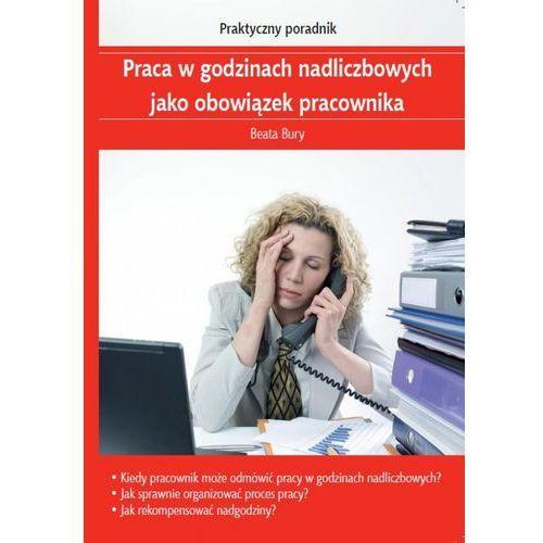 Praca w godzinach nadliczbowych jako obowiązek pracownika - Zamów teraz bezpośrednio od wydawcy, C.H. Beck Wydawnictwo Polska