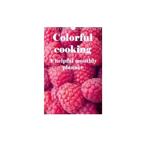 Colorful cooking A helpful monthly planner (Wall Calendar 2017 DIN A4 Portrait)