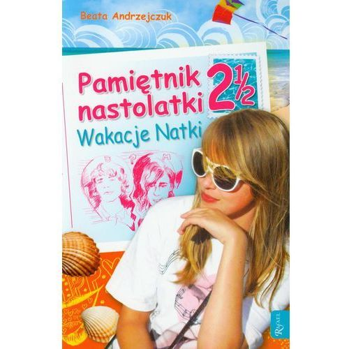 Pami?tnik nastolatki 2 1/2. Wakacje Natki (9788375692181)