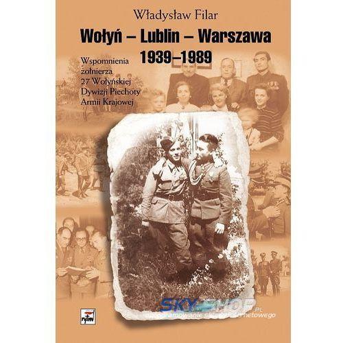 Wołyń-Lublin-Warszawa 1939-1989. Wspomnienia żołnierza 27 Wołyńskiej Dywizji Piechoty Armii Krajowej, oprawa twarda