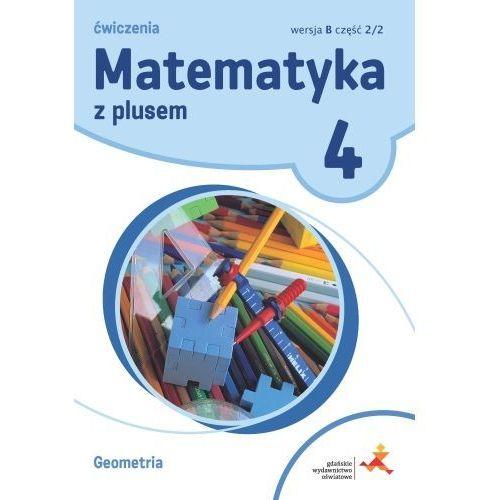 Matematyka SP 4 Z Plusem Geometria wersja B GWO (72 str.)