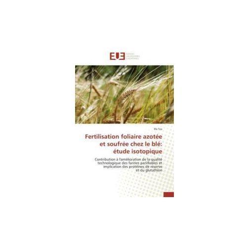 Fertilisation foliaire azotée et soufrée chez le blé: étude isotopique