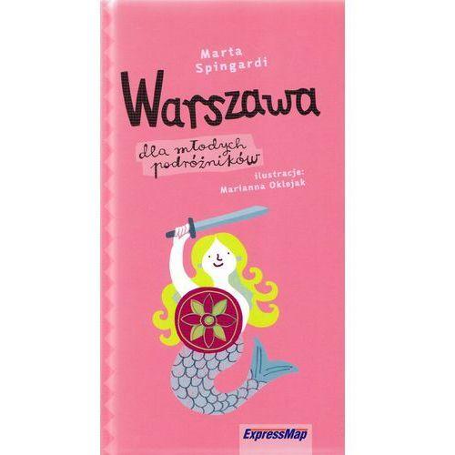 Warszawa dla młodych podróżników - Marta Spingardi