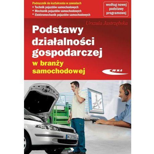 Podstawy działalności gospodarczej w branży samochodowej - Dostępne od: 2014-10-23, Jastrzębska Urszula