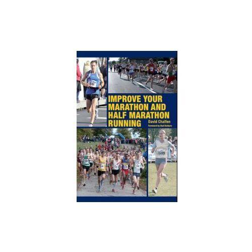 Improve Your Marathon And Half Marathon Running (9781847973900)