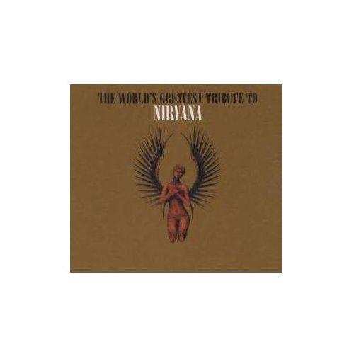 Różni Wykonawcy - World's Greatest Tribute To Nirvana, The (5013929290921)