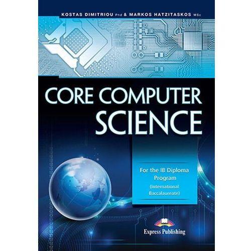 Core Computer Science + zakładka do książki GRATIS (9781471542091)
