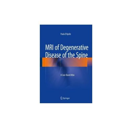 MRI of Degenerative Disease of the Spine (9783319094465)