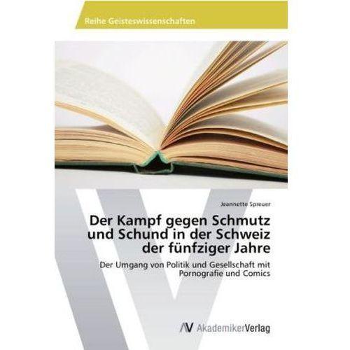 Der Kampf gegen Schmutz und Schund in der Schweiz der fünfziger Jahre (9783639643718)