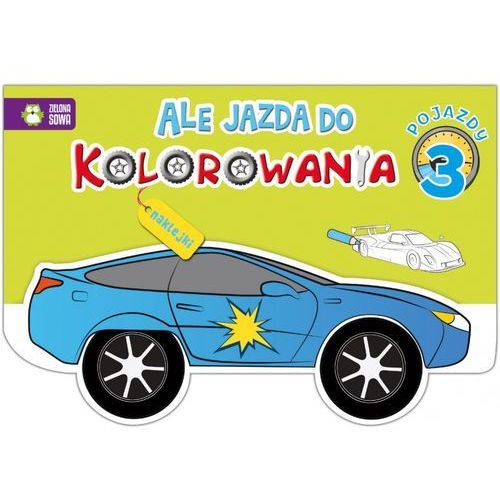 Praca zbiorowa Pojazdy. część 3. ale jazda do kolorowania - opracowanie zbiorowe (9788380734425)