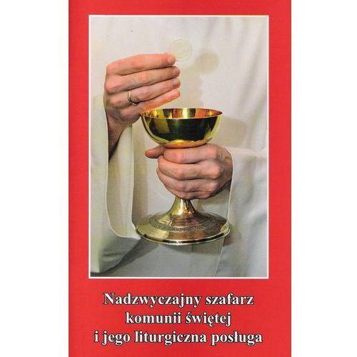 Nadzwyczajny szafarz komunii świętej i jego liturgiczna posługa marki Zięba stanisław. Najniższe ceny, najlepsze promocje w sklepach, opinie.