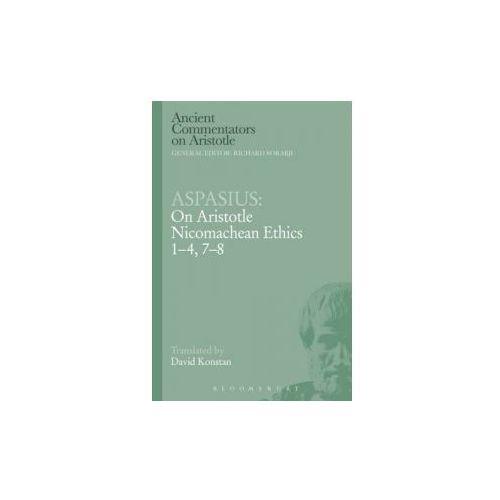 Aspasius: On Aristotle Nicomachean Ethics 1-4, 7-8