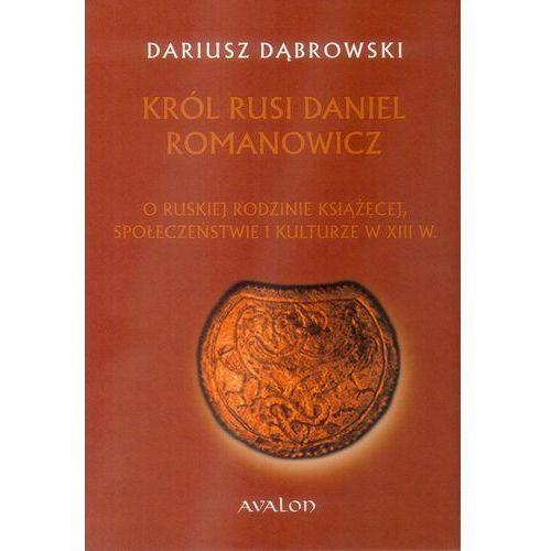 Król Rusi Daniel Romanowicz (412 str.)