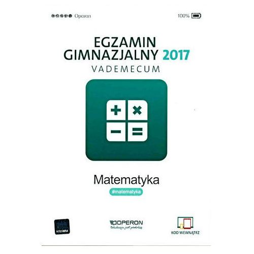 Egzamin gimnazjalny 2017 Matematyka Vademecum, oprawa miękka. Tanie oferty ze sklepów i opinie.
