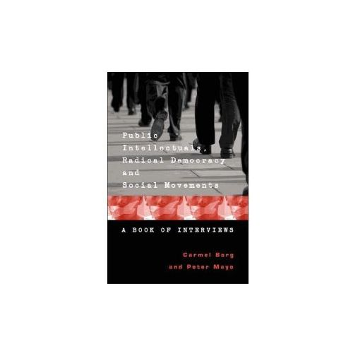 Public Intellectuals, Radical Democracy and Social Movements (9780820470764)