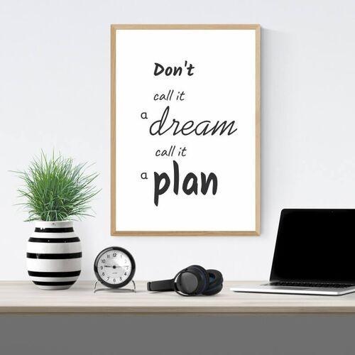 Wally - piękno dekoracji Plakat don't call it a dream call it a plan 012