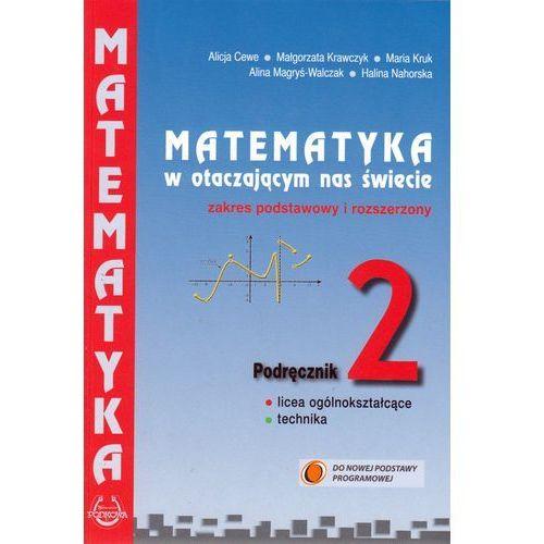 Matematyka w otacz LO 2 podręcznik ZPiR (9788365120892)
