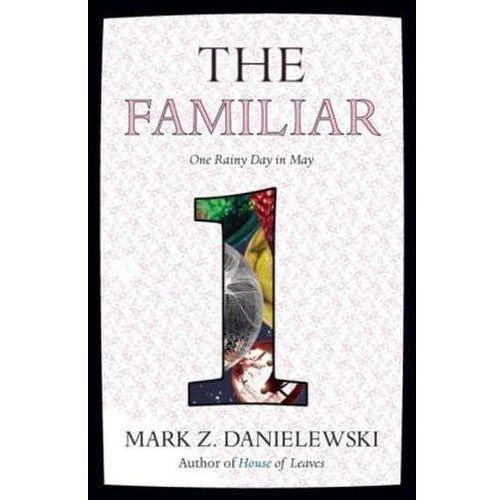 The Familiar, Volume 1: One Rainy Day in May, Mark Z. Danielewski