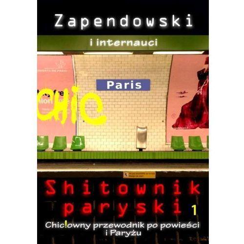 Shitownik paryski. Chic!owny przewodnik po powieści i Paryżu - Paweł Bitka Zapendowski (232 str.)