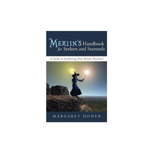Merlin's Handbook for Seekers and Starseeds