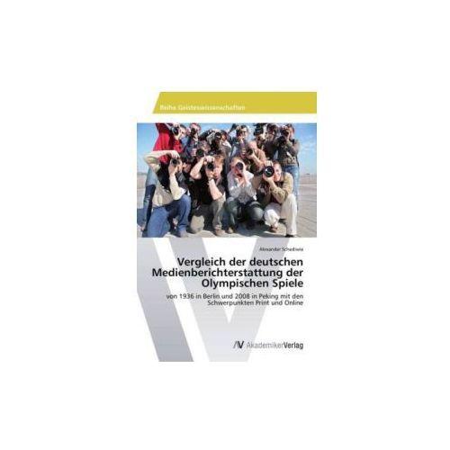 Vergleich der deutschen Medienberichterstattung der Olympischen Spiele
