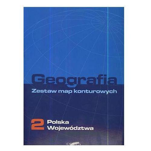 Geografia 2. Zestaw map konturowych. Polska województwa Praca zbiorowa (9788389418401)