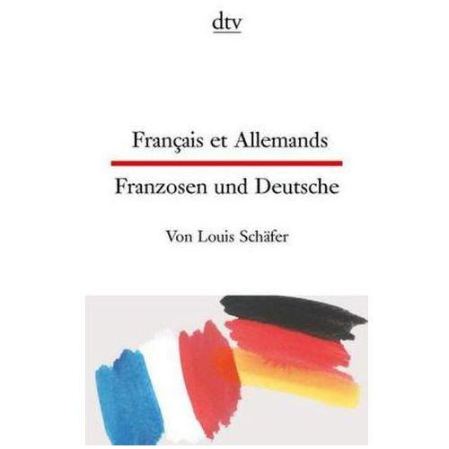 Français et Allemands. Franzosen und Deutsche (9783423095136)