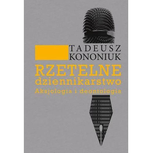 Rzetelne dziennikarstwo - Tadeusz Kononiuk (288 str.)