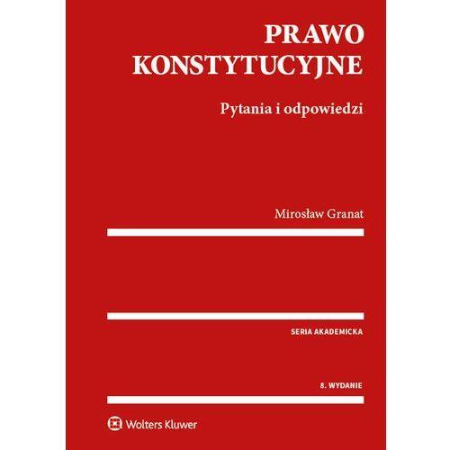 Prawo konstytucyjne - Mirosław Granat DARMOWA DOSTAWA KIOSK RUCHU (480 str.)