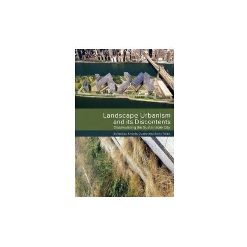 Landscape Urbanism and its Discontents (9780865717404)