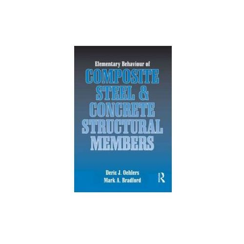 Elementary Behaviour of Composite Steel and Concrete Structural Members (9780750632690)