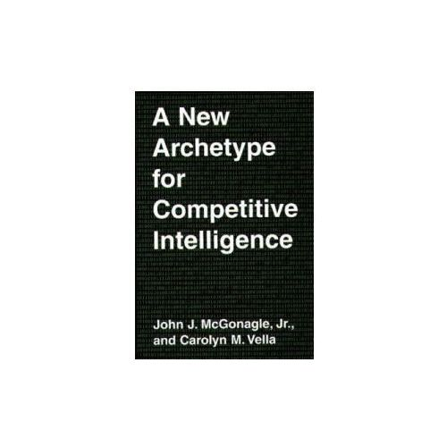 New Archetype for Competitive Intelligence (9780899309736)