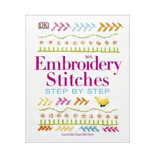 Embroidery Stitches Step-by-Step, Ganderton, Lucinda