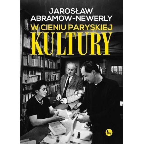 W cieniu paryskiej Kultury - Jarosław Abramow-Newerly (203 str.)