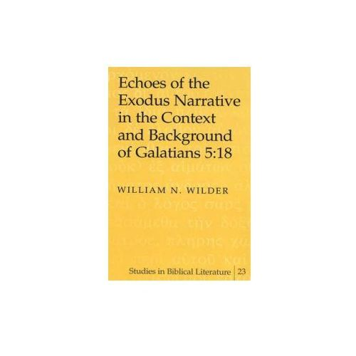 Echoes of the Exodus Narrative in the Context and Background of Galatians 5:18