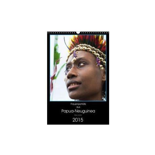 Frauenporträts aus Papua-Neuguinea (Wandkalender immerwährend DIN A3 hoch)