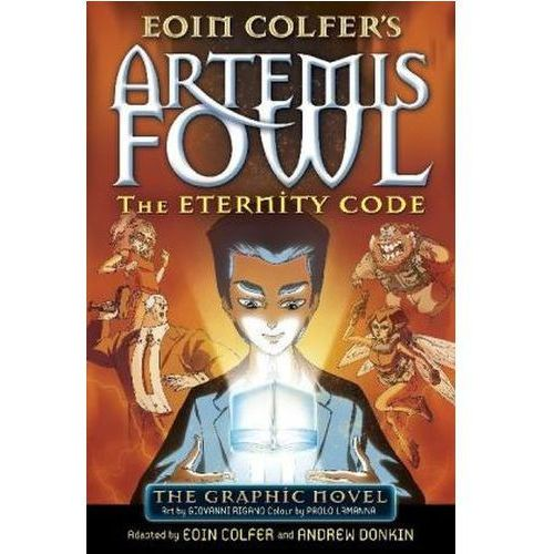 Artemis Fowl: The Eternity Code Graphic Novel, Colfer, Eoin