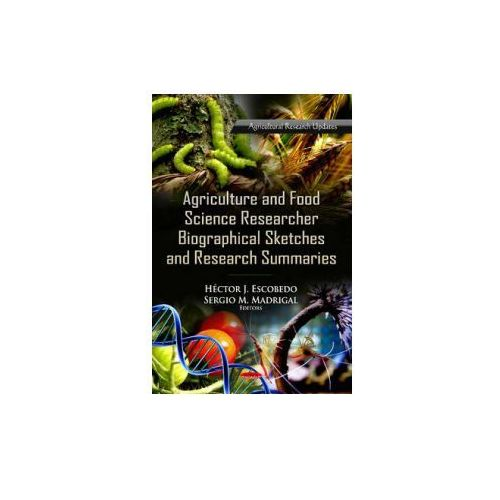 Agriculture & Food Science Research Biographical Sketches & Research Summaries