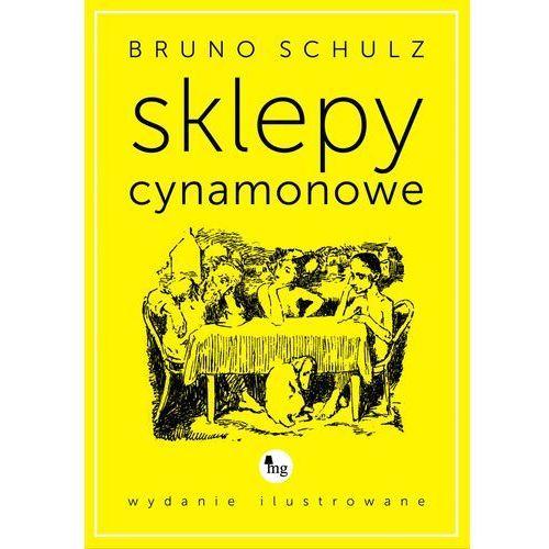 Sklepy cynamonowe - wydanie ilustrowane - Bruno Schulz, MG