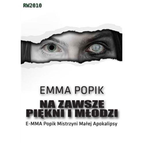 Na zawsze piękni i młodzi, Emma Popik
