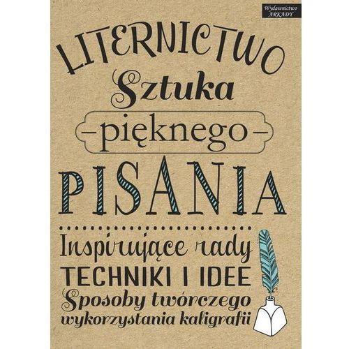 Liternictwo, sztuka pięknego pisania - Opracowanie zbiorowe, oprawa miękka