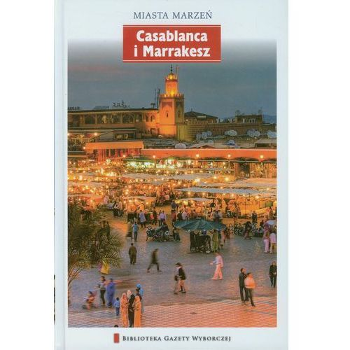 Miasta Marzeń. Casablanca I Marrakesz, oprawa twarda